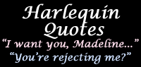 A collection of the best Harlequin quotes!