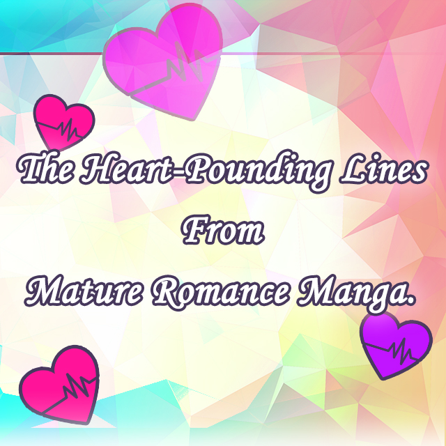 The Heart-Pounding Lines From Love Manga.