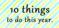 Here at Renta!, we've come up with 10 things you absolutely have to try this year!