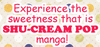 We've gathered popular SHU-CREAM POP manga for you to read and enjoy online!