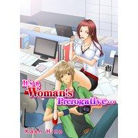 It's a Woman's Prerogative...