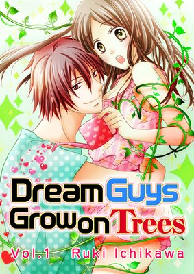 Dream Guys Grow on Trees