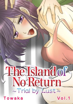 The Island of No Return: Trial by Lust
