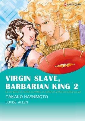 Virgin Slave, Barbarian King 2