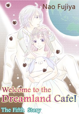 Welcome to the Dreamland Cafe! The Fifth Story
