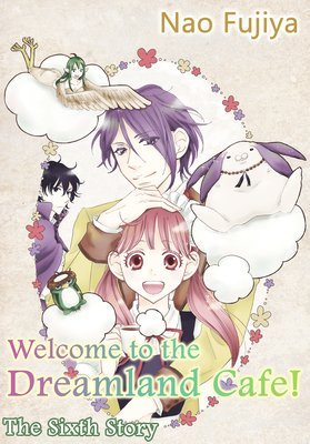 Welcome to the Dreamland Cafe! The Sixth Story