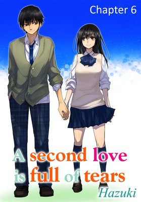A second love is full of tears Chapter6