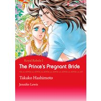 The Prince's Pregnant Bride Royal Rebels I