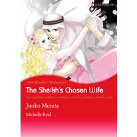 The Sheikh's Chosen Wife Hot-Blooded Husbands 1