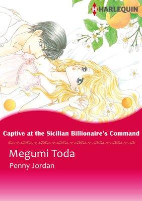 Captive at the Sicilian Billionaire's Command Leopardi Brothers 1