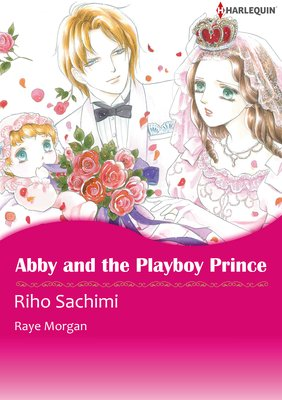 Abby and the Playboy Prince The Royals of Montenevada 2