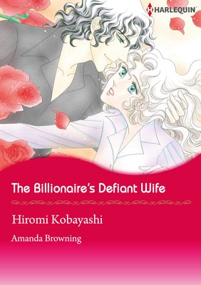 The Billionaire's Defiant Wife