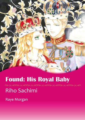 Found: His Royal Baby The Royals of Montenevada III