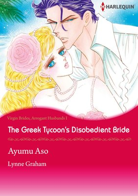 The Greek Tycoon's Disobedient Bride Virgin Brides, Arrogant Husbands 1