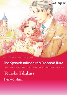 The Spanish Billionaire's Pregnant Wife Virgin Brides, Arrogant Husbands III