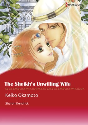 The Sheikh's Unwilling Wife  The Desert Princes 2