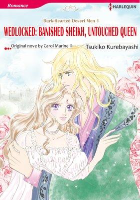 Wedlocked: Banished Sheikh, Untouched Queen Dark-Hearted Desert Men 1