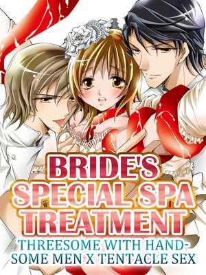 Bride's Special Spa Treatment : Threesome with handsome man x Tentacle Sex