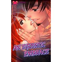 An Egoistic Embrace