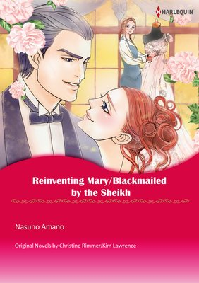 Reinventing Mary / Blackmailed by the Sheikh