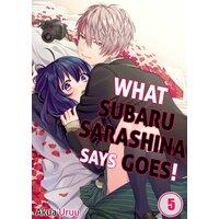 WHAT SUBARU SARASHINA SAYS GOES! (5)