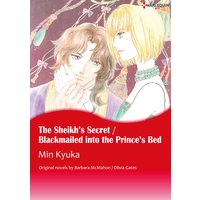 The Sheikh's Secret / Blackmailed into the Prince's Bed