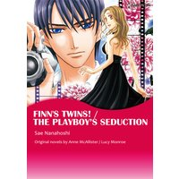 FINN'S TWINS ! / THE PLAYBOY'S SEDUCTION