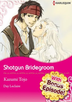[With Bonus Episode !] Shotgun Bridegroom
