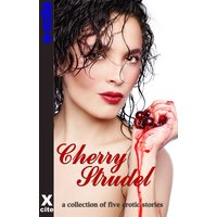 Cherry Strudel - A Collection of Erotic Stories