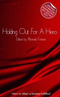 Holding Out For A Hero - A Collection of Five Erotic Stories