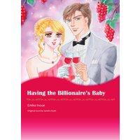 HAVING THE BILLIONAIRE'S BABY