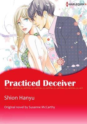 Practiced Deceiver