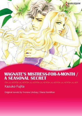 Magnate's Mistress-for-a-month/A Seasonal Secret