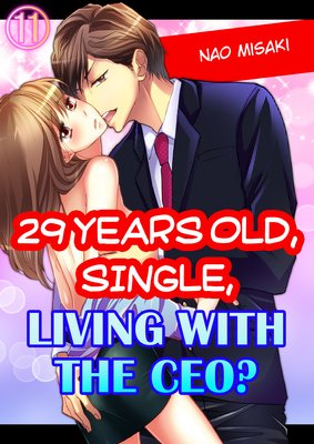 29 Years Old, Single, Living with the CEO? (11)