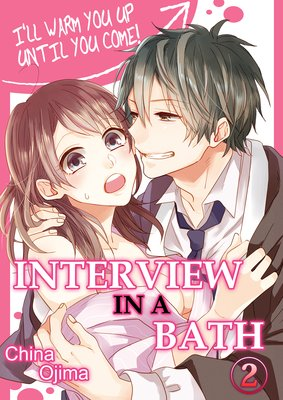 Interview in a Bath -I'll Warm You up Until You Come!- (2)