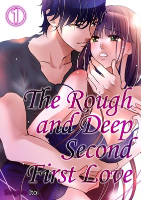 The Rough and Deep Second First Love