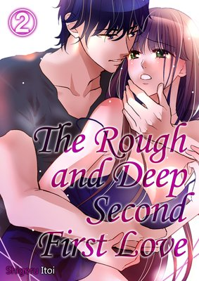 The Rough and Deep Second First Love (2)