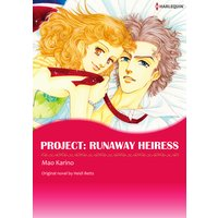 PROJECT: RUNAWAY HEIRESS