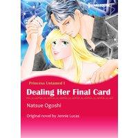 Dealing Her Final Card Princes Untamed I