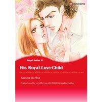 HIS ROYAL LOVE-CHILD Royal Brides II