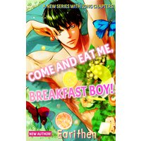 Come and Eat Me, Breakfast Boy!