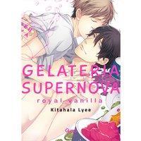 Gelateria Supernova -Royal Vanilla- [Plus Digital-Only Bonus]