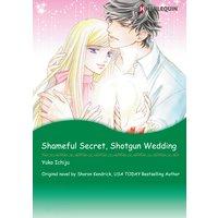 SHAMEFUL SECRET, SHOTGUN WEDDING