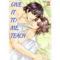 Give It to Me, Teach