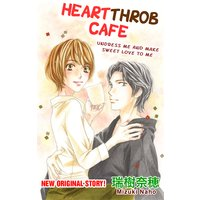 Heartthrob Cafe: Undress Me and Make Sweet Love to Me