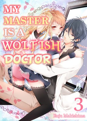 My Master Is a Wolfish Doctor