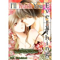 I'll Teach You Everything -A Dangerous Next Door Neighbor-