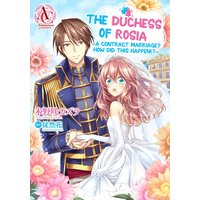 The Duchess Of Rosia -A Contract Marriage? How Did This Happen!?- (3)