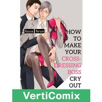 How to Make Your Cross-Dressing Boss Cry Out [VertiComix]