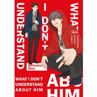 What I Don't Understand About Him [Plus Digital-Only Bonus]